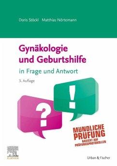 Gynäkologie und Geburtshilfe in Frage und Antwort - Stöckl, Doris; Nörtemann, Matthias