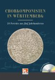 Chorkomponisten in Württemberg, m. 1 Audio-CD