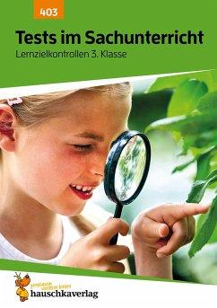 Tests im Sachunterricht - Lernzielkontrollen 3. Klasse, A4- Heft - Guckel, Andrea