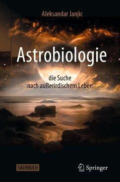 Astrobiologie - die Suche nach außerirdischem Leben - Janjic, Aleksandar