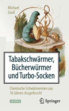 Tabakschwärmer, Bücherwürmer und Turbo-Socken - Groß, Michael