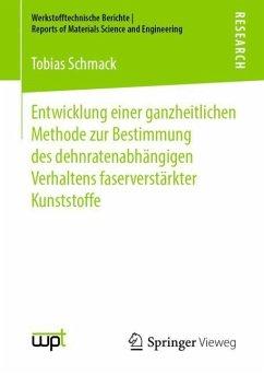 Entwicklung einer ganzheitlichen Methode zur Bestimmung des dehnratenabhängigen Verhaltens faserverstärkter Kunststoffe - Schmack, Tobias