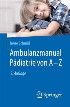 Ambulanzmanual Pädiatrie von A-Z - Schmid, Irene
