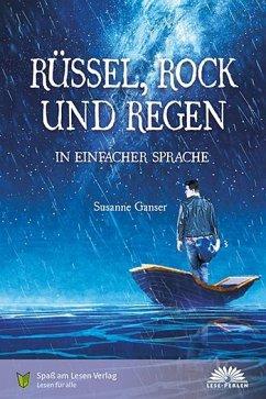 Rüssel, Rock und Regen - Ganser, Susanne