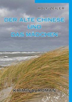 Der alte Chinese und das Mädchen - Zeiler, Rolf
