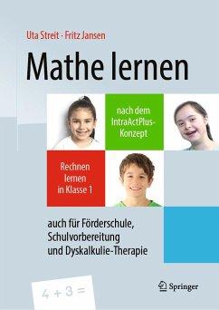 Mathe lernen nach dem IntraActPlus-Konzept - Streit, Uta; Jansen, Fritz