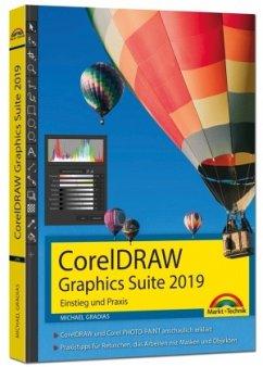 CorelDraw Graphics Suite 2019 - Einstieg und Praxis - Gradias, Michael
