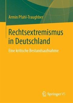 Rechtsextremismus in Deutschland - Pfahl-Traughber, Armin