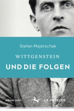 Wittgenstein und die Folgen - Majetschak, Stefan