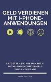 Geld verdienen mit I-Phone-Anwendungen (eBook, ePUB)