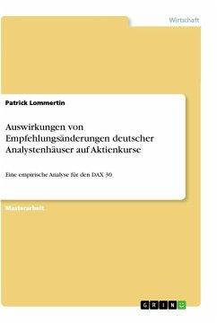 Auswirkungen von Empfehlungsänderungen deutscher Analystenhäuser auf Aktienkurse