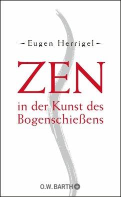 Zen in der Kunst des Bogenschießens (eBook, ePUB) - Herrigel, Eugen