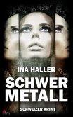 Schwermetall: Schweizer Krimi (eBook, ePUB)