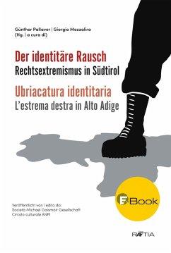 Der identitäre Rausch (eBook, ePUB) - Fontó, Alexander; Glösel, Kathrin; Kramer, Johannes; Lichtenberger, Hanna; Margheri, Guido; Tröger, Lukas; Volgger, Max; Weidinger, Bernhard