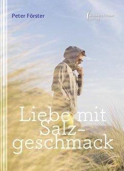 Liebe mit Salzgeschmack (eBook, ePUB) - Förster, Peter