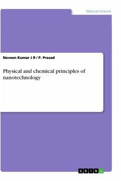Physical and chemical principles of nanotechnology - J R, Naveen Kumar Prasad, P.