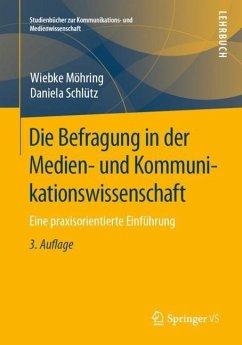 Die Befragung in der Medien- und Kommunikationswissenschaft - Möhring, Wiebke;Schlütz, Daniela