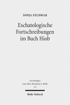 Eschatologische Fortschreibungen im Buch Hiob - Feldmar, Sonja