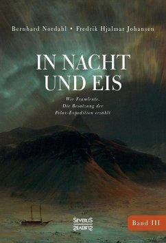 In Nacht und Eis - Nordahl, Bernhard; Johansen, Fredrik Hjalmar