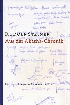 Aus der Akasha-Chronik - Steiner, Rudolf