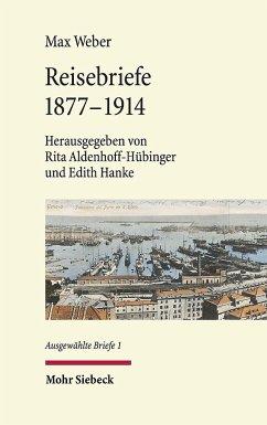 Reisebriefe 1877-1914 - Weber, Max