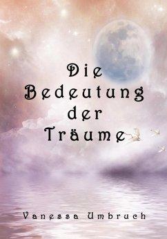Die Bedeutung der Träume (eBook, ePUB) - Umbruch, Vanessa