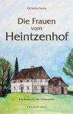 Die Frauen vom Heintzenhof (eBook, ePUB)