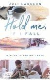Hold me, if I fall