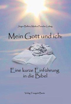 Mein Gott und ich: (eBook, PDF) - Bellers, Jürgen; Porsche-Ludwig, Markus