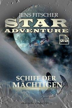 Schiff der Mächtigen (STAR ADVENTURE 22) (eBook, ePUB) - Fitscher, Jens