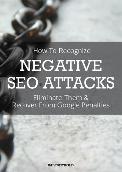 How To Recognize NEGATIVE SEO ATTACKS (eBook, ePUB)