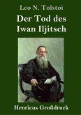 Der Tod des Iwan Iljitsch (Großdruck)