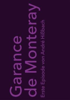 Garance de Monteray (eBook, ePUB) - Hißbach, André