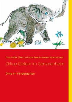 Zirkus-Elefant im Seniorenheim (eBook, ePUB)