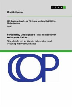 Personality Unplugged® - Das Mindset für turbulente Zeiten