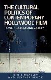 The cultural politics of contemporary Hollywood film (eBook, ePUB)