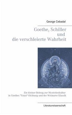 Goethe, Schiller und die verschleierte Wahrheit (eBook, ePUB)