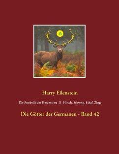 Die Symbolik der Herdentiere II Hirsch, Schwein, Schaf und Ziege (eBook, ePUB) - Eilenstein, Harry