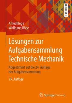 Lösungen zur Aufgabensammlung Technische Mechanik - Böge, Alfred;Böge, Wolfgang