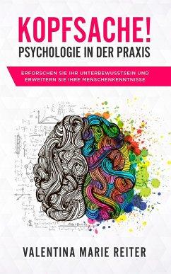 Kopfsache! - Psychologie in der Praxis - Reiter, Valentina Marie