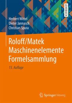 Formelsammlung / Roloff/Matek Maschinenelemente - Roloff, Hermann; Matek, Wilhelm Wittel, Herbert;Jannasch, Dieter;Spura, Christian