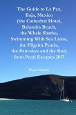 The Guide to La Paz, Baja, Mexico (the Cathedral Hotel, Balandra Beach, the Whale Sharks, Swimming With Sea Lions, the Pilgrim Pearls, the Pancakes an