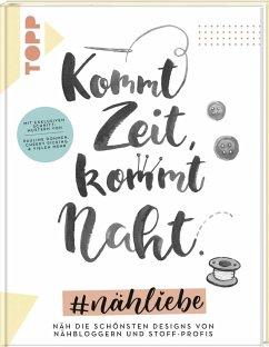 Kommt Zeit, kommt Naht. #nähliebe (Mängelexemplar) - Dohmen, Pauline; Müller, Anke; Fiege, Julian; Hofer, Petra; Schmitt, Desirée