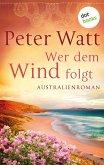 Wer dem Wind folgt: Die große Australien-Saga - Band 2 (eBook, ePUB)