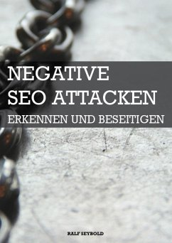 Negative SEO Attacken (eBook, ePUB)