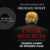 Unter Beschuss - Trumps Kampf im Weißen Haus (Ungekürzte Lesung) (MP3-Download)