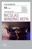FILM-KONZEPTE 54 - Nicolas Winding-Refn (eBook, ePUB)