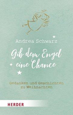 Gib dem Engel eine Chance (eBook, ePUB) - Schwarz, Andrea