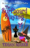 The Surfboard Slaying (Enchanted Coast Magical Mysteries, #2) (eBook, ePUB)