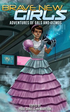 Brave New Girls: Adventures of Gals and Gizmos (eBook, ePUB)